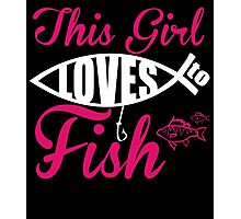 THIS GIRL LOVES TO FISH Photographic Print