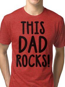 This Dad Rocks! Tri-blend T-Shirt