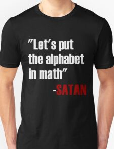 Let's Put The Alphabet In Math Said Satan T-Shirt