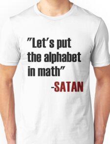 Let's Put The Alphabet In Math Said Satan Unisex T-Shirt