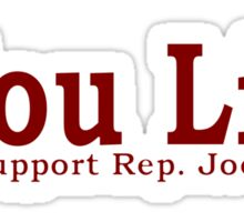 You Lie, and I support Rep Joe Wilson Sticker