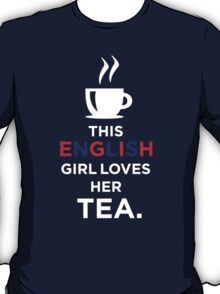 THIS ENGLISH GIRL LOVEES HER TEA T-Shirt