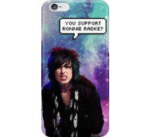 You Support Ronnie Radke Edit iPhone Case/Skin