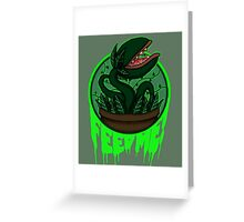 FEED ME! Greeting Card