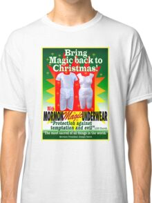 Mormon Underwear...Christmas Magic! Classic T-Shirt