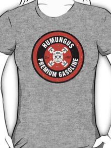 Humungus Premium Gasoline T-Shirt
