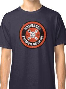 Humungus Premium Gasoline Classic T-Shirt