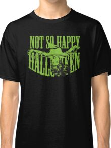 Not so Happy Halloween Classic T-Shirt