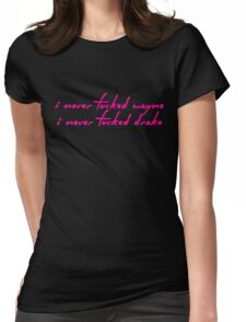 The Pinkpint: Only [I Never Lyric] Womens Fitted T-Shirt
