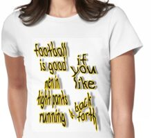 football is good Womens Fitted T-Shirt