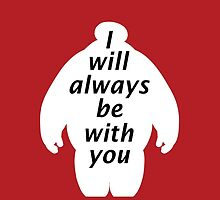 """""""I will always be with you""""-Baymax by autumnfire123"""