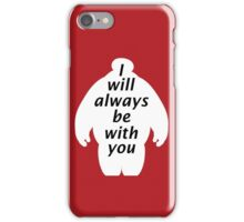 I will always be with you iPhone Case/Skin