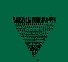 If you're not going forwards Unisex T-Shirt