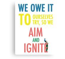 So We Aim and Ignite Canvas Print