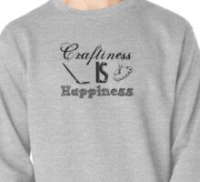 Craftiness Is Happiness Pullover