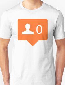 No Friends  Unisex T-Shirt