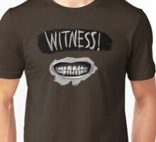 Witness! Unisex T-Shirt