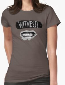 Witness! Womens Fitted T-Shirt