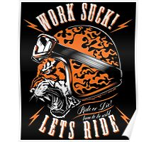 Work Suck! Lets Ride Poster