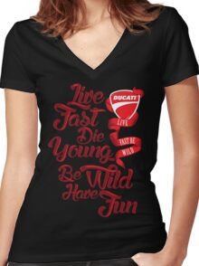 Ducati - Live fast, Die Young, Be Wild and Have Fun Women's Fitted V-Neck T-Shirt