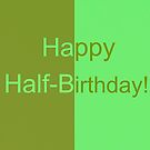 Happy Half-Birthday! by parakeetart