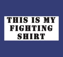 This.Is.My.Fighting.Shirt. by jomicu