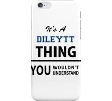 Its a DILEYTT thing, you wouldn't understand iPhone Case/Skin