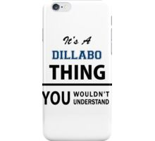Its a DILLABO thing, you wouldn't understand iPhone Case/Skin