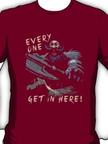 Everyone, Get In Here!  T-Shirt
