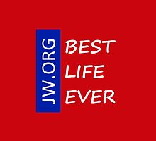 The Best Life Ever (Red/White Letters/Transparency) by jwgear