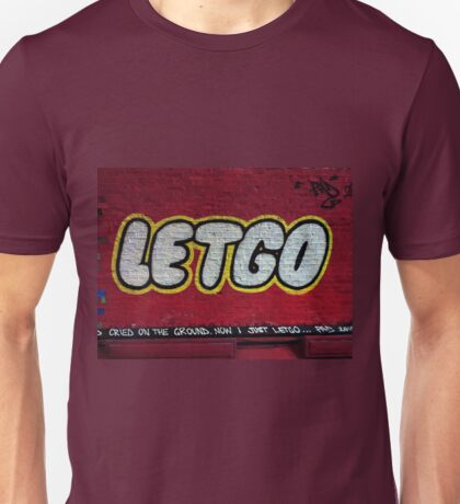 Let Go! Unisex T-Shirt