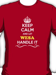 Keep Calm and Let WESA Handle it T-Shirt