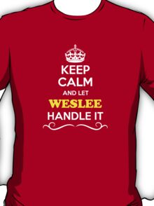 Keep Calm and Let WESLEE Handle it T-Shirt