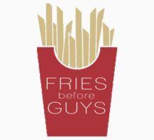 Fries before guys by adjsr