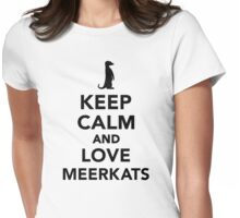 Keep calm and love meerkats Womens Fitted T-Shirt
