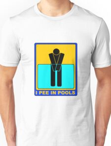 I PEE IN POOLS Unisex T-Shirt