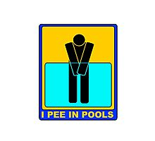 I PEE IN POOLS Photographic Print