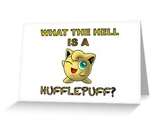 What the hell is a hufflepuff? Greeting Card