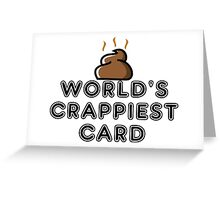 Worlds crappiest card Greeting Card
