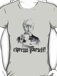 Espresso yourself! T-Shirt