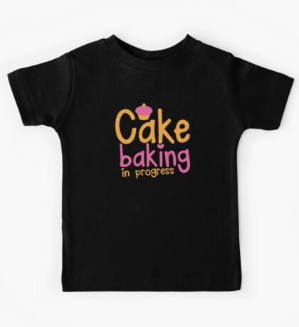 Cake baking in progress Kids Tee
