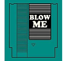 Blow Me - Nes System Photographic Print