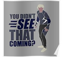 """Quicksilver """"You Didn't See That Coming?"""" Poster"""