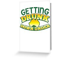 GETTING DRUNK down under! Greeting Card