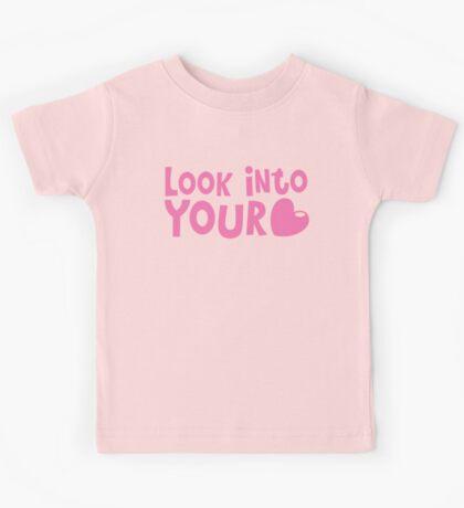 LOOK INTO YOUR HEART Kids Tee