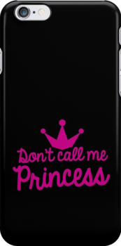 Don't call me princess with royal crown super cute for girls! by jazzydevil