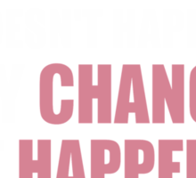Great Hair Doesn't Happen By Change It Happens By Appointment  Sticker