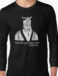 Confucius Say Long Sleeve T-Shirt