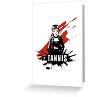 Tannis Greeting Card