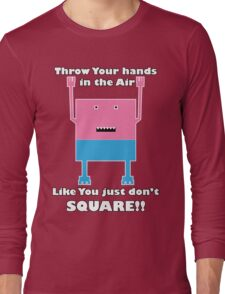 funny t-shirt throw your hands in the air! Long Sleeve T-Shirt